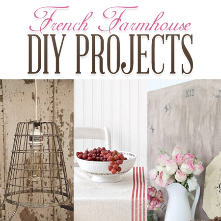 French Farmhouse DIY Projects