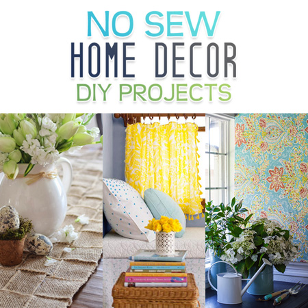 Diy Sewing Projects Home Decor No-sew Home Decor Diy Projects