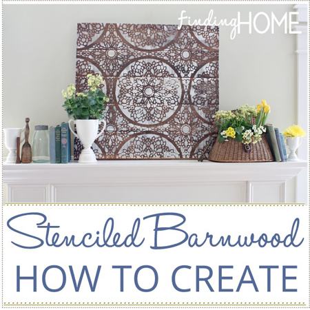 Finding Home...Stenciled Barnwood Tutorial