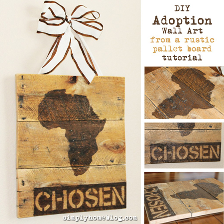 Simply Home...DIY Adoption Wall Art Tutorial Using a Rustic Pallet Board
