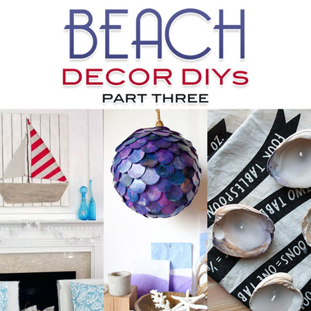 Beach Decor DIY Projects Part Three The Cottage Market