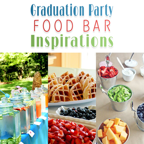 Graduation party food bar inspirations the cottage market for Food bar ideas for a party