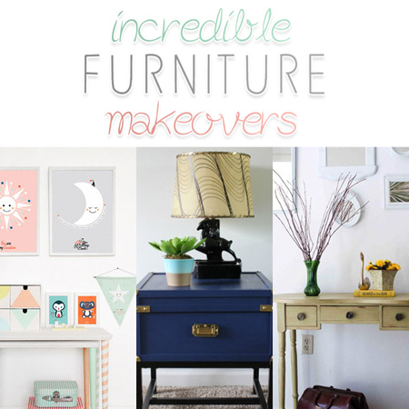 Incredible Furniture Makeovers