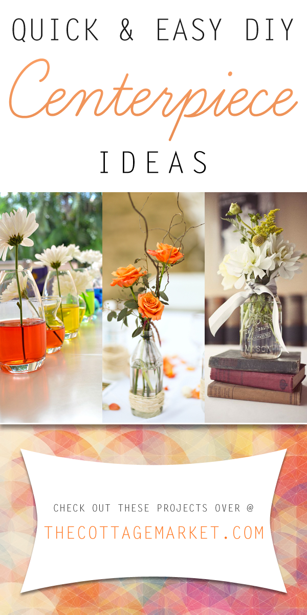 Quick And Easy Diy Centerpiece Ideas The Cottage Market