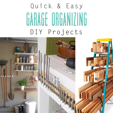 Quick And Easy Garage Organizing Diy Projects The
