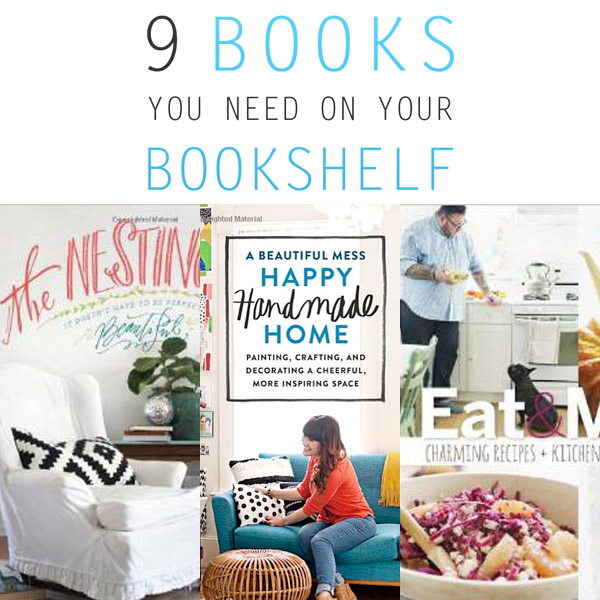 9 Books You Need On Your Bookshelf The Cottage Market