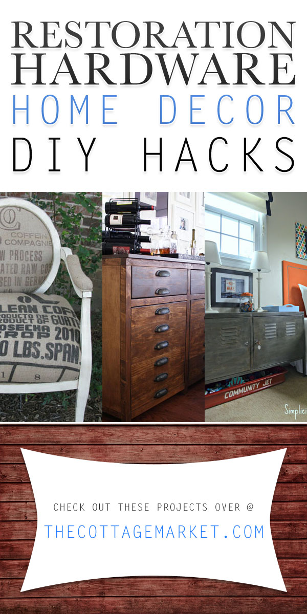 Http Thecottagemarket Com 2014 08 Restoration Hardware Home Decor Diy Hacks Html
