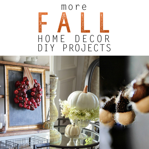 Home Decor Diy Projects: More Fall Home Decor DIY Projects