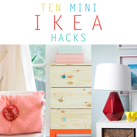 Ten Mini Ikea Hacks