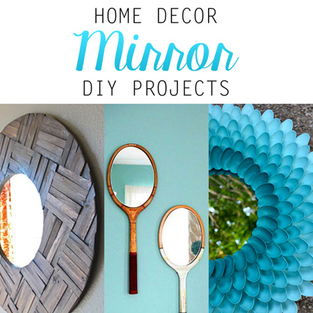 Home Decor Mirror DIY Projects