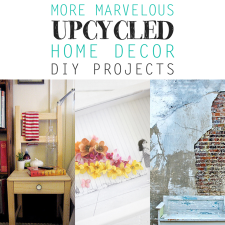 Marvelous Upcycled Home Decor DIY Projects