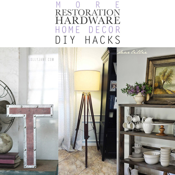 Do It Yourself Home Decorating Ideas: More Restoration Hardware Home Decor DIY Hacks