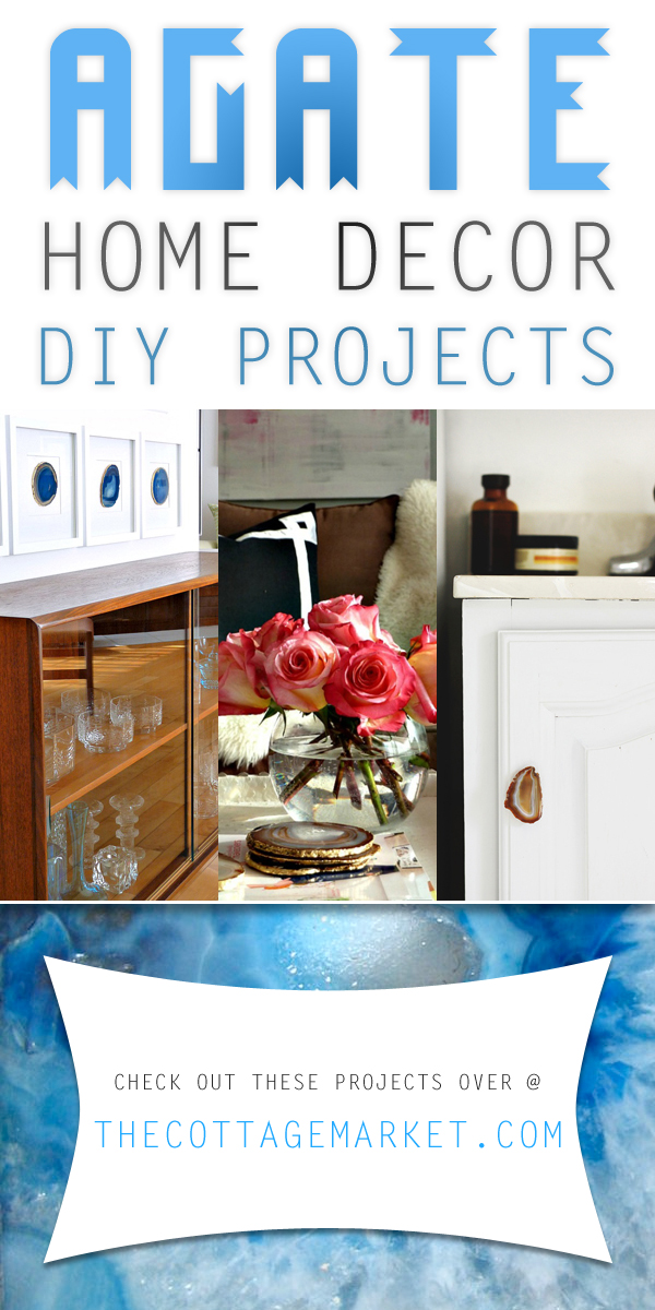 Agate Home Decor DIY Projects The Cottage Market