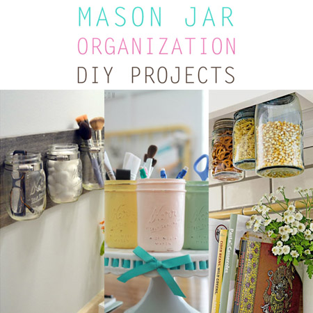 Mason Jar Organization DIY Projects