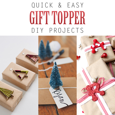 Quick and Easy Gift Topper DIY Projects - The Cottage Market