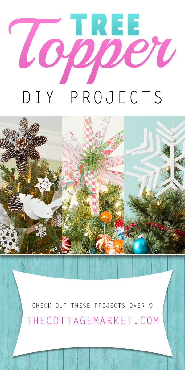Tree Topper Diy Projects The Cottage Market