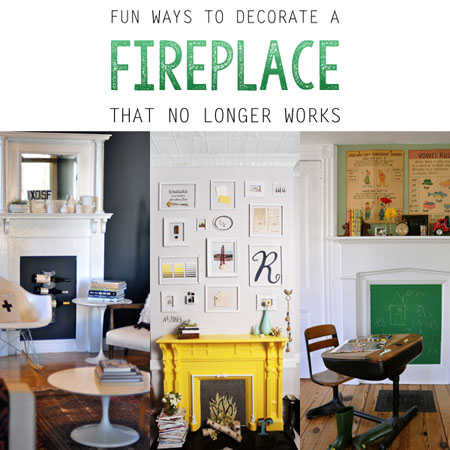 Fun Ways to Decorate a Fireplace that No Longer Works!