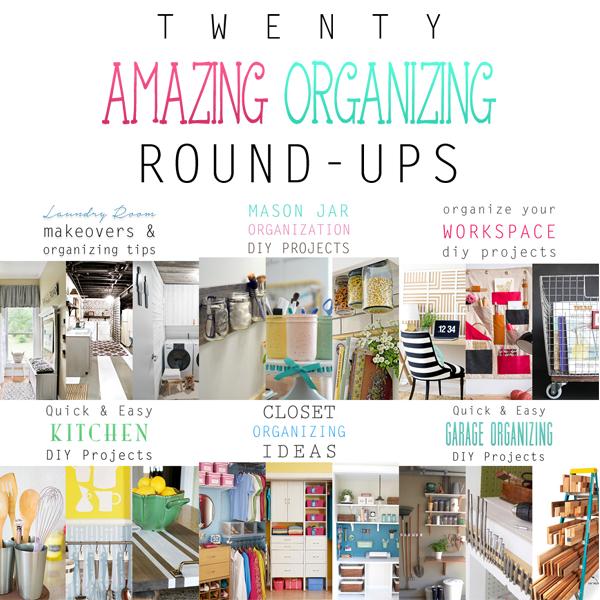20 Amazing Organizing Round-Ups