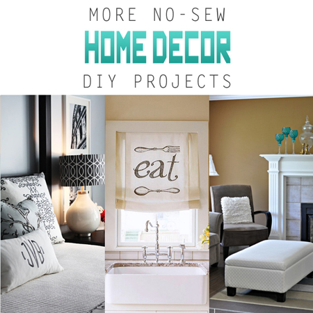 More No-Sew Home Decor DIY Projects
