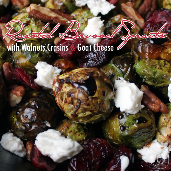 Roasted Brussel Sprouts with Balsamic Glaze and more