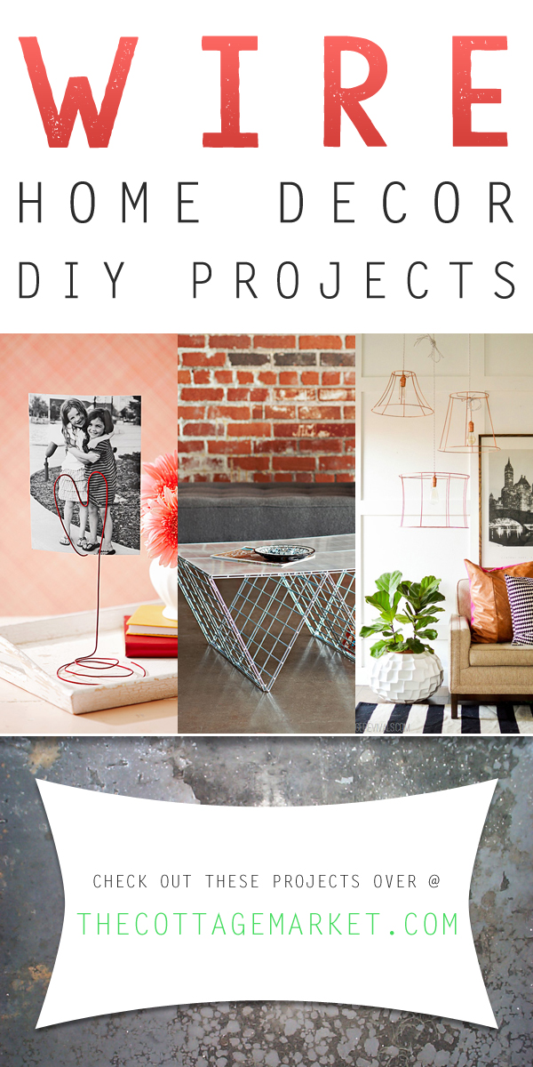 home decor wire diy projects the cottage market home decor wire diy projects the cottage market