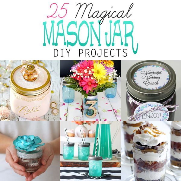 25 Magical Mason Jar DIY Projects {Perfect for Weddings & More}