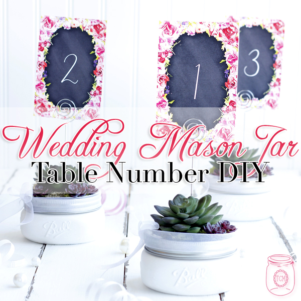 Wedding Mason Jar DIY Table Numbers with Free Printables