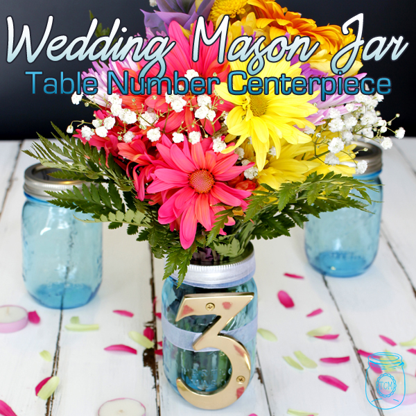 Wedding Mason Jar Table Number Centerpiece DIY