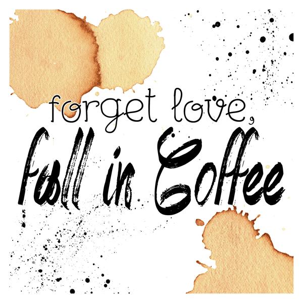 TCM&TSCC-COFFEEPRINTABLE-ForgetLoveFallinCoffee-Preview