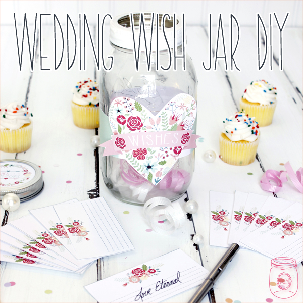 Wedding Wish Jar DIY with Free Printables