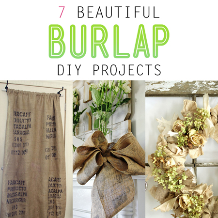 7 Beautiful Burlap DIY Projects