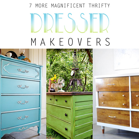 7 More Magnificent Thrifty Dresser Makeovers