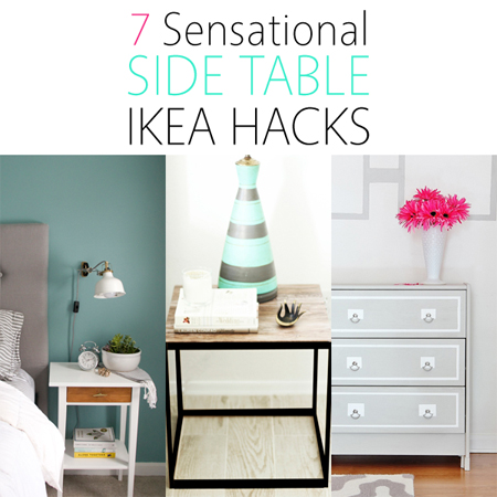 7 Sensational Side Table IKEA Hacks
