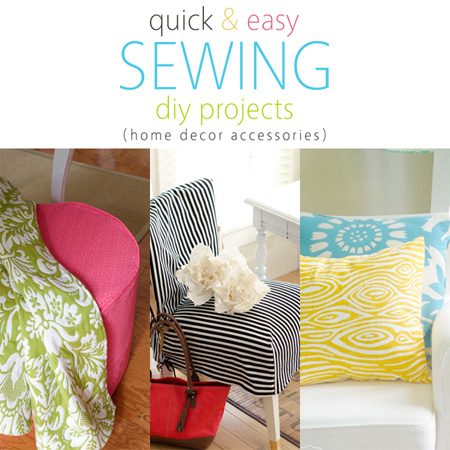 Quick And Easy Sewing Diy Projects Home Decor Accessories