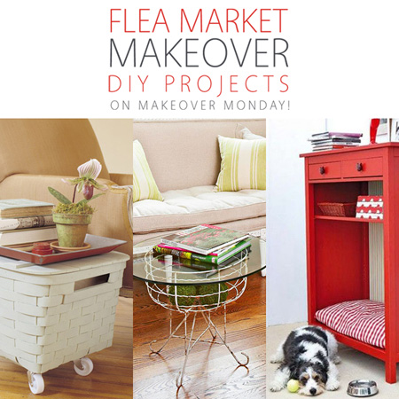 Flea Market Makeover DIY Projects on Makeover Monday