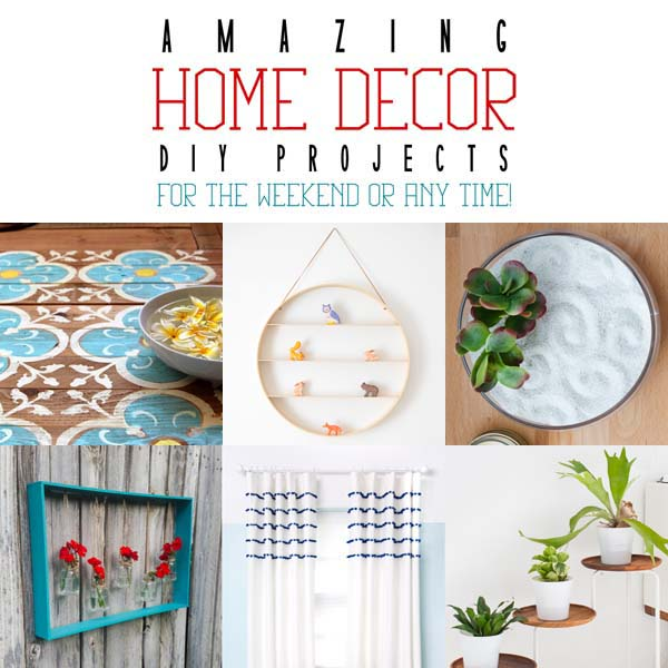 Amazing Home Decor Widgets: Amazing Home Decor DIY Projects For The Weekend Or Any