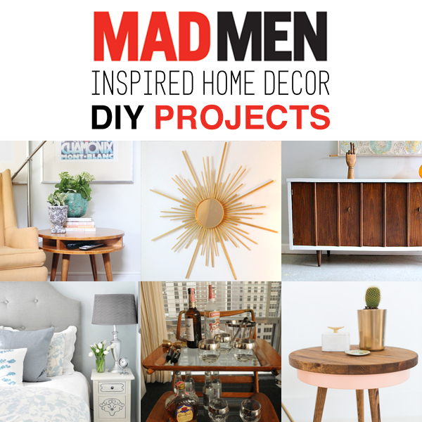 Mad Men Inspired Home Decor DIY Projects