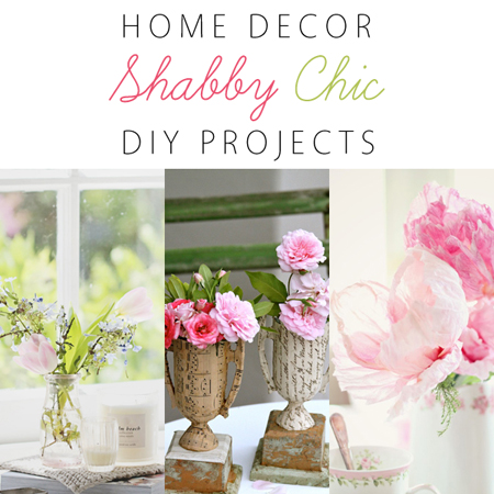 Home Decor Shabby Chic DIY Projects