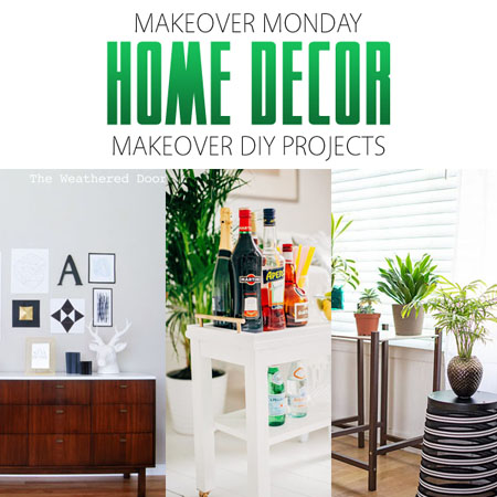 Makeover Monday: Home Decor Makeover DIY Projects