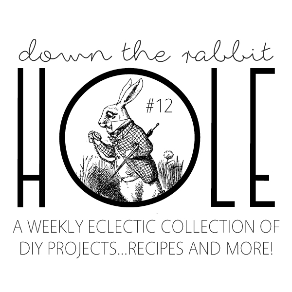 Fabulous DIY Projects …Recipes and More…Down The Rabbit Hole