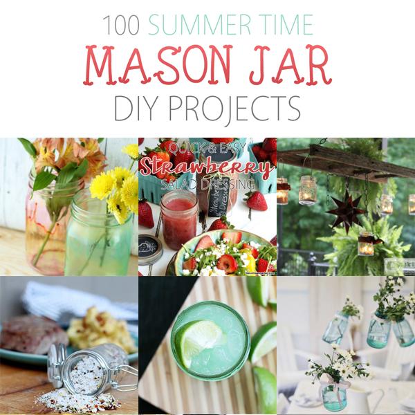 100 Summer Time Mason Jar DIY Projects