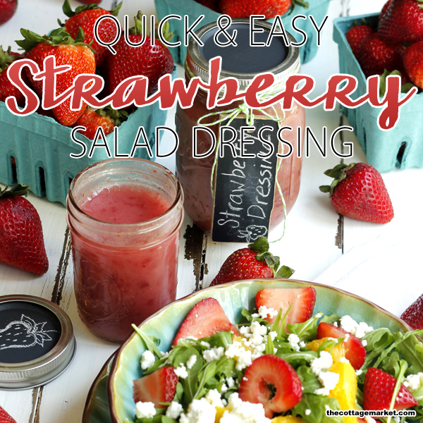 Quick and Easy Strawberry Salad Dressing in a Jar!