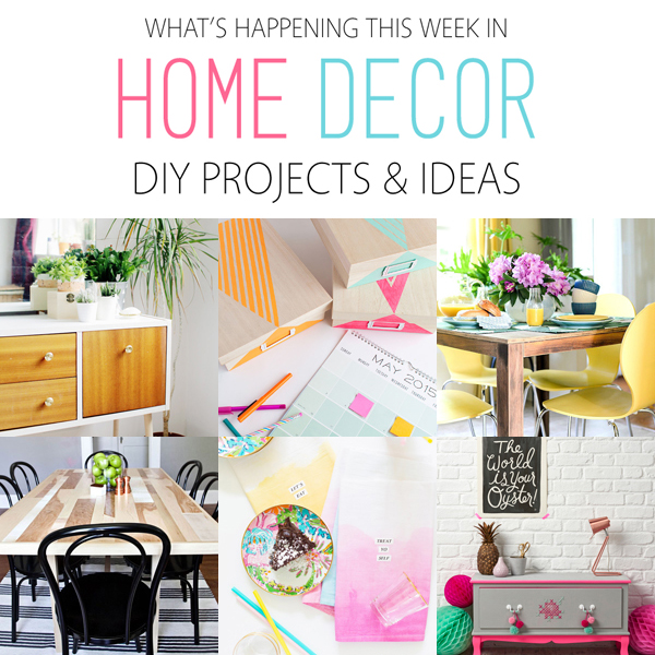 What's Happening This Week in Home Decor DIY Projects & Ideas