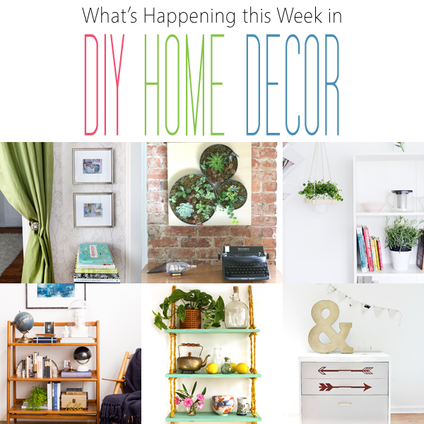 What's Happening This Week in DIY Home Decor