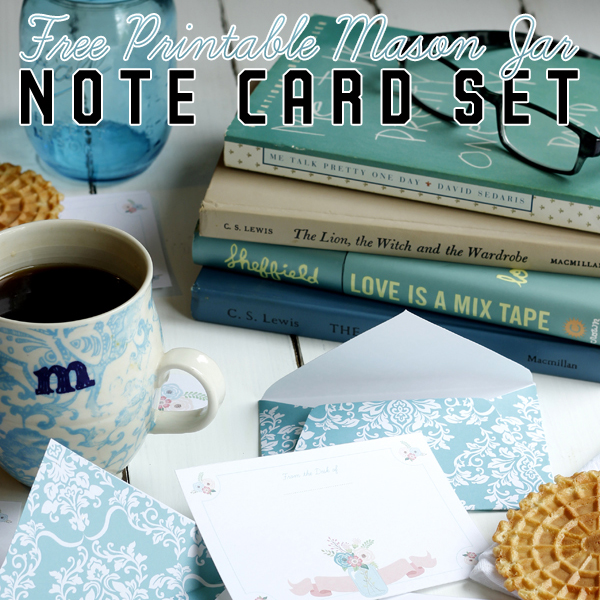 Free Printable Mason Jar Note Card Set
