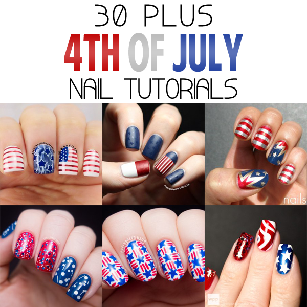 30 Plus 4th of July Nail Tutorials
