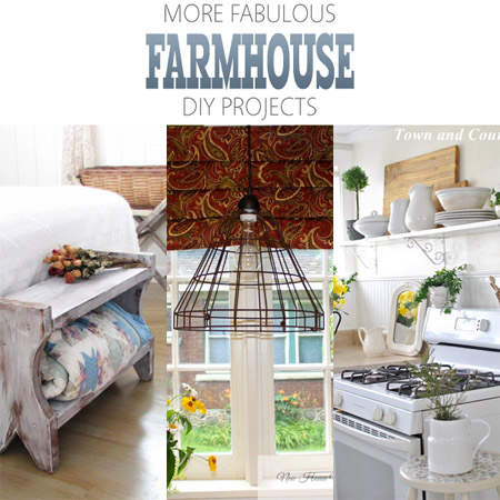 More Fabulous Farmhouse DIY Projects