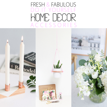 Fresh and Fabulous DIY Home Decor Accessories