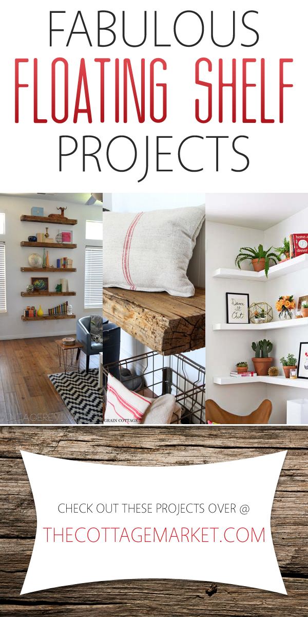 http://thecottagemarket.com/wp-content/uploads/2015/07/DIYFloatingShelves-TOWER-001.jpg