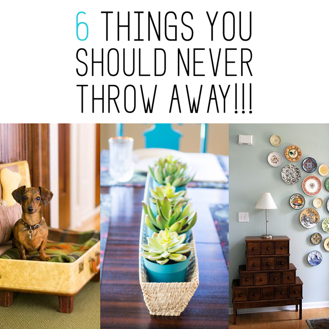 6 Things You SHOULD NEVER THROW AWAY
